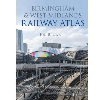 Birmingham and West Midlands Railway Atlas