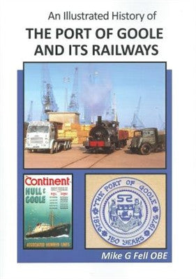 An Illustrated History of The Port of Goole and Its Railways