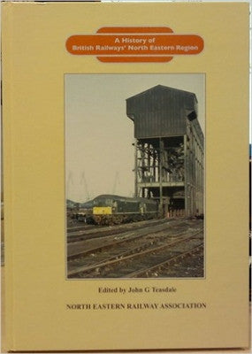 A History of British Railways' North Eastern Region