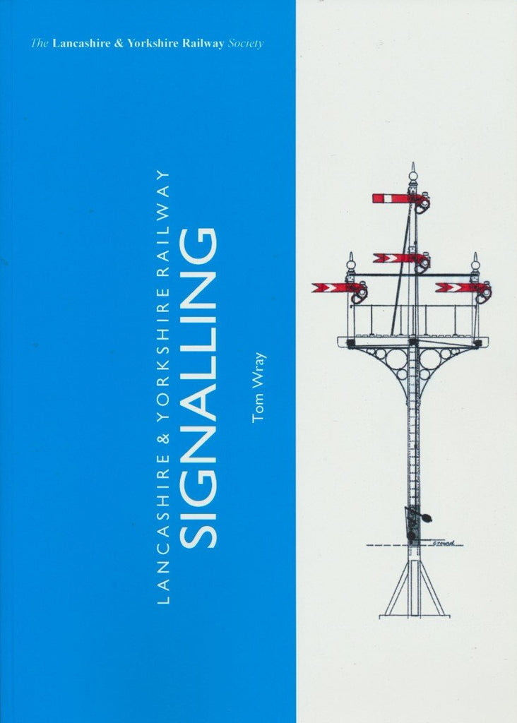 Lancashire & Yorkshire Railway Signalling