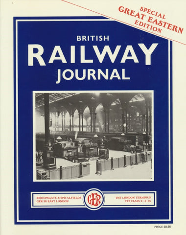 British Railway Journal - Special Great Eastern Edition