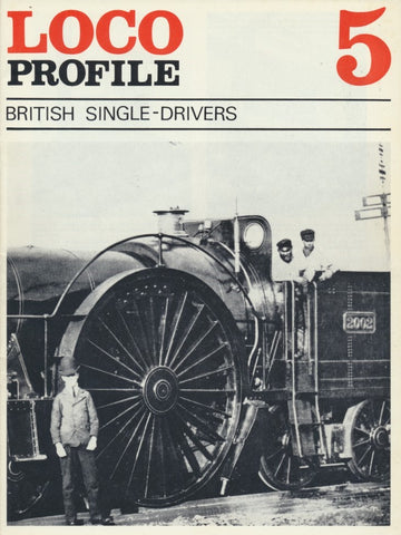 Loco Profile - Issue  5: British Single-Drivers