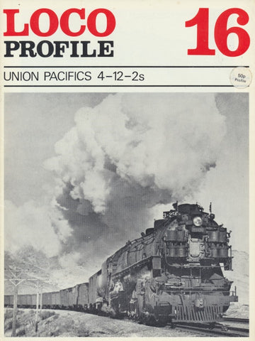 Loco Profile- Issue 16: Union Pacific 4-12-2s