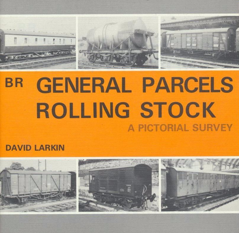 BR General Parcels Rolling Stock - A Pictorial Survey