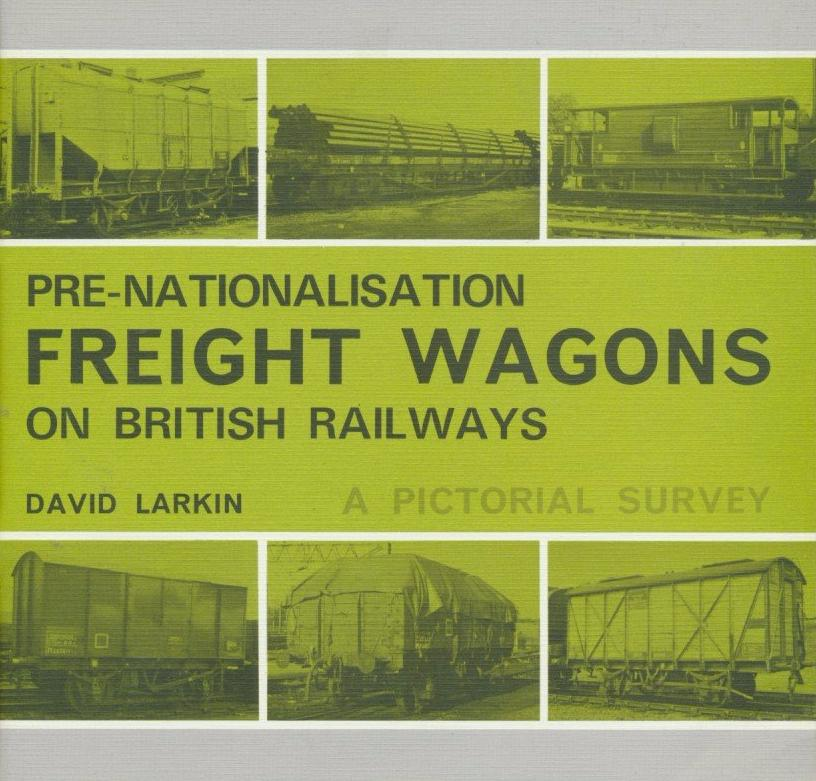 Pre-Nationalisation Freight Wagons on British Railways - A Pictorial Survey