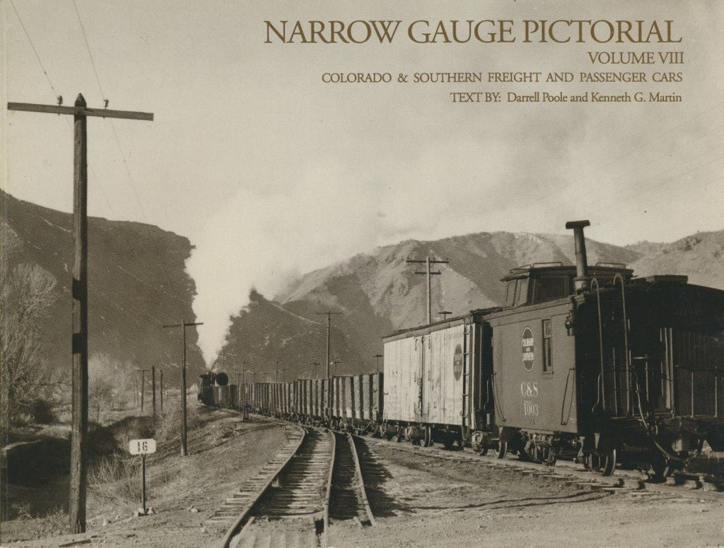 Narrow Gauge Pictorial, Volume 8 - Colorado & Southern Freight & Passenger Cars