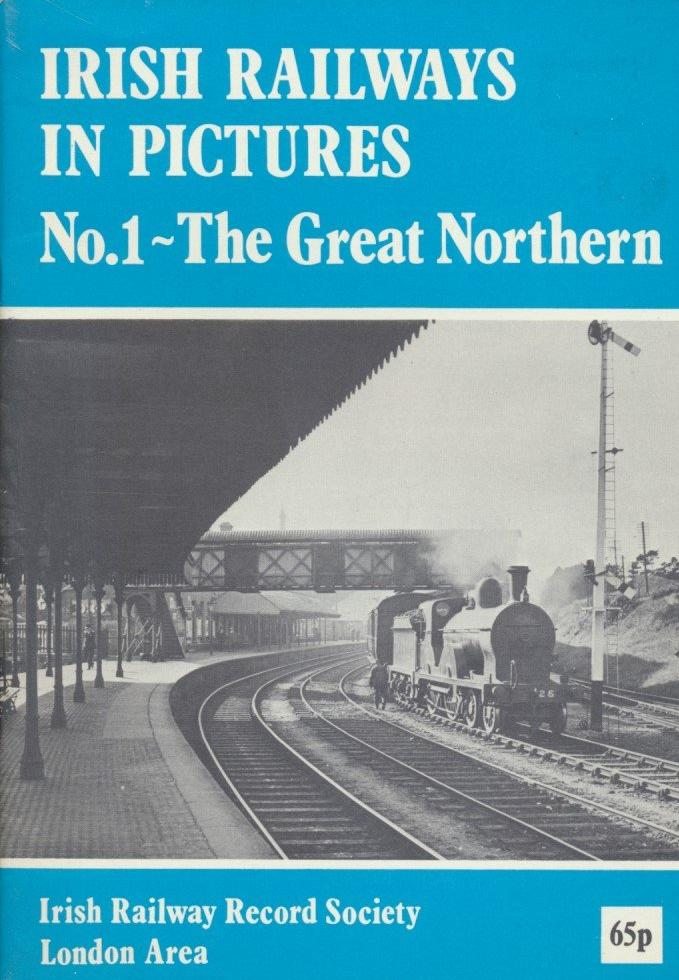 Irish Railways in Pictures: No.1 The Great Northern (1976)