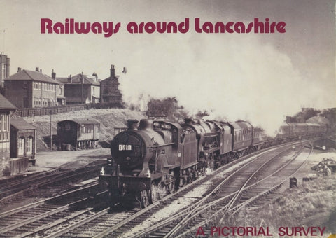 Railways around Lancashire - A Pictorial Survey