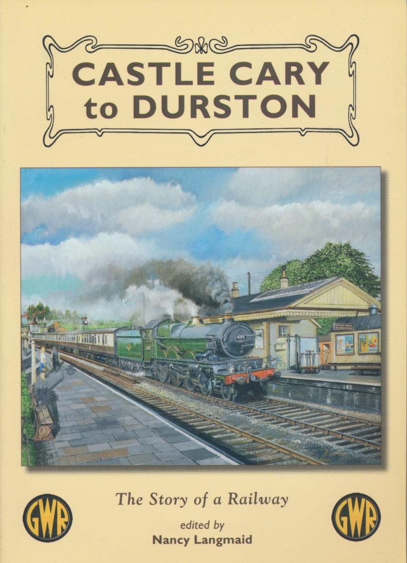 Castle Cary to Durston: The Story of A Railway