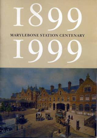 1899-1999 Marylebone Station Centenary