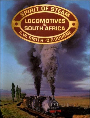 Spirit of Steam - Locomotives in South Africa