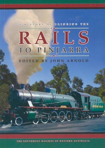 A History of Bringing the Rails to Pinjarra