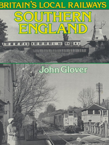 Britain's Local Railways: Southern England