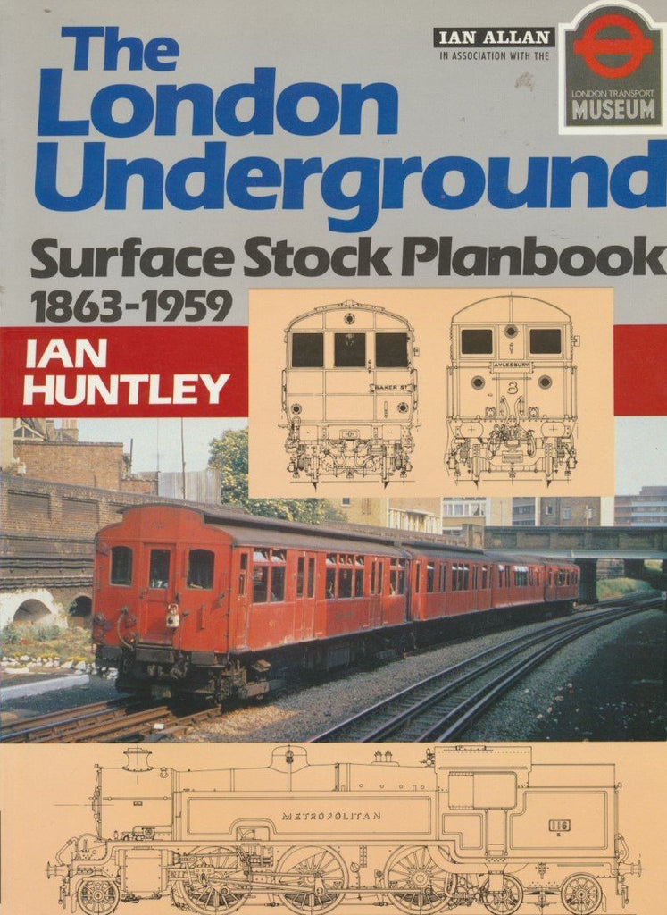 The London Underground: Surface Stock Plan Book 1863-1959