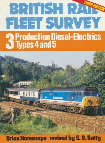 British Rail Fleet Survey 3: Production Diesel-Electrics Types 4 and 5