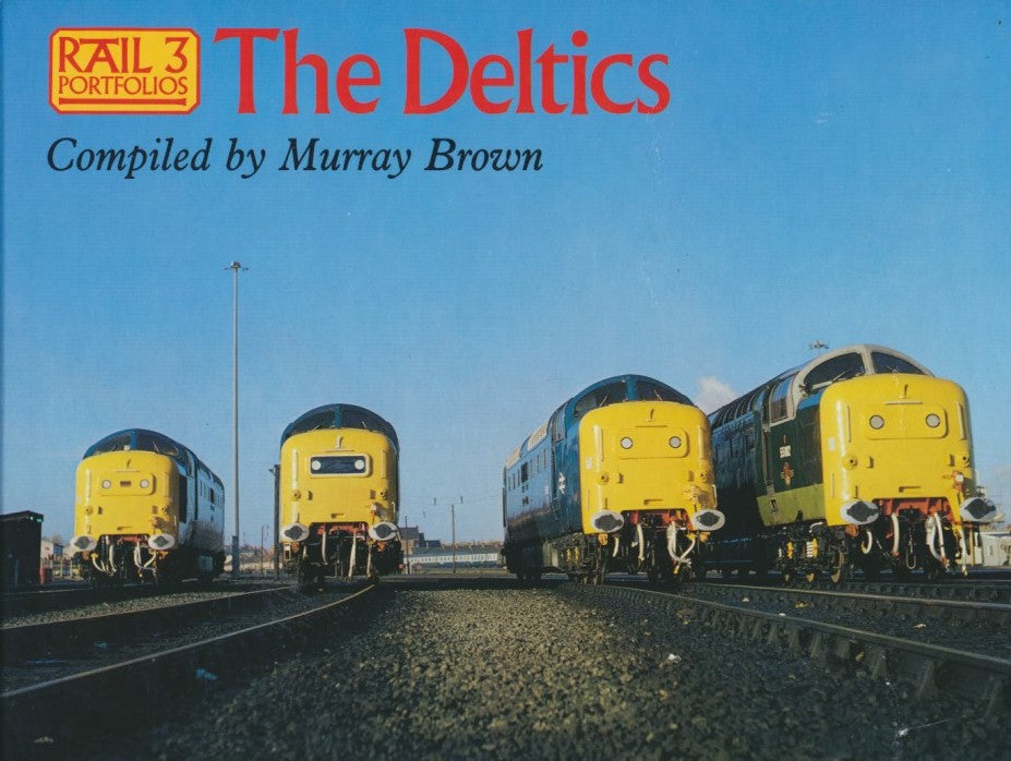 Rail Portfolios 3: The Deltics (Jane's)