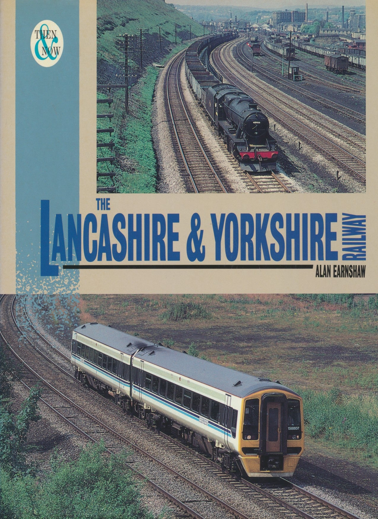 The Lancashire and Yorkshire Railway: Then and Now