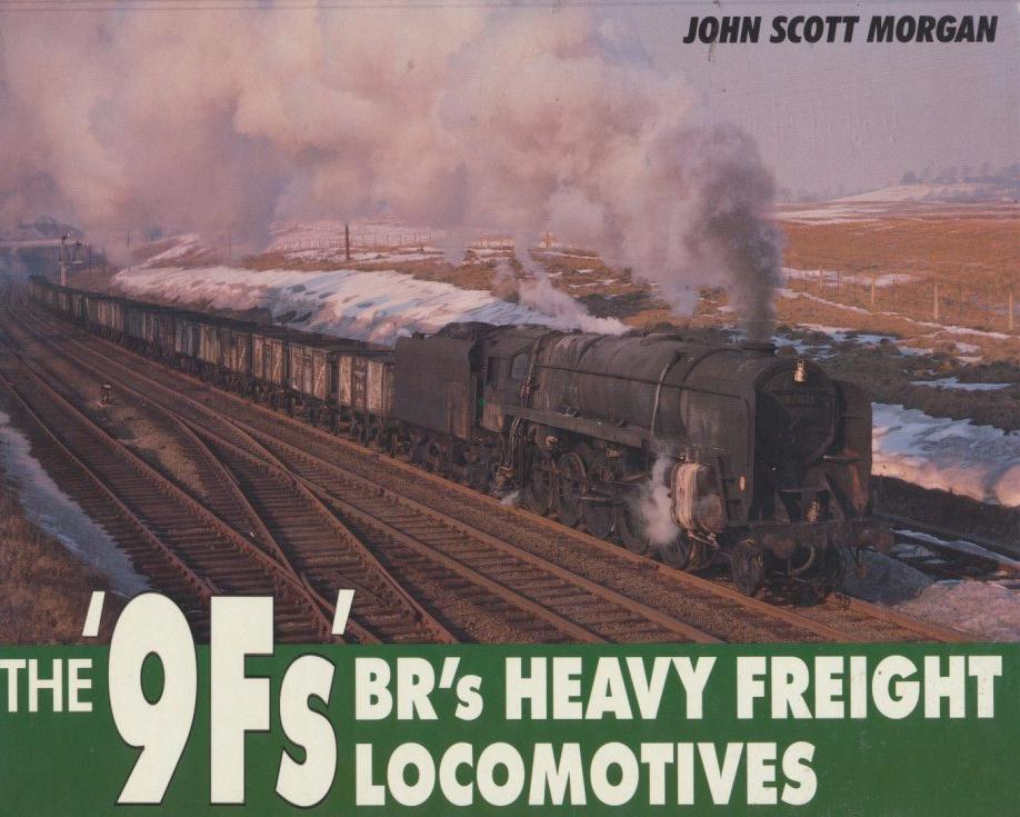 The '9Fs': BR's Heavy Freight Locomotives
