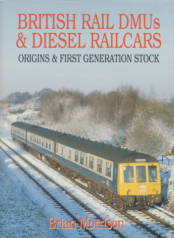 British Rail DMUs and Diesel Railcars: Origins and First Generation Stock