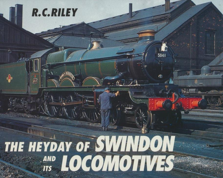 The Heyday of Swindon and It's Locomotives