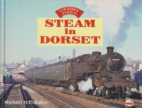 Glory Days: Steam in Dorset