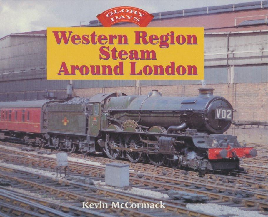 Glory Days: Western Region Steam Around London