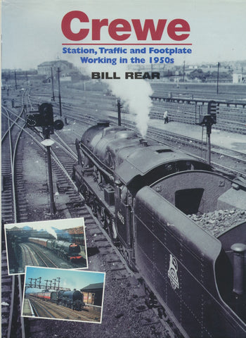 Crewe: Station, Traffic and Footplate Working in the 1950s