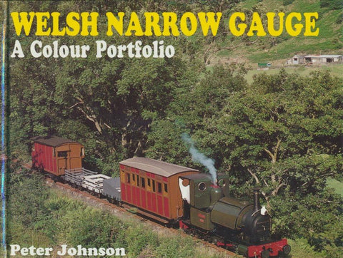 Welsh Narrow Gauge: A Colour Portfolio