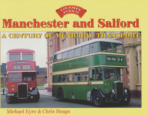 Glory Days: Manchester and Salford - A Century of Municipal Transport
