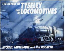 The Heyday of Tyseley and Its Locomotives