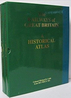 The Railways of Great Britain - A Historical Atlas (2005 2nd Edition)