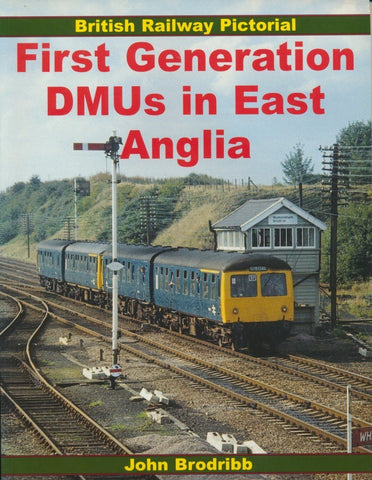 First Generation DMUs in East Anglia (British Railway Pictorial)