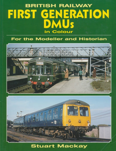 British Railway First Generation DMUs in Colour for the Modeller and Historian