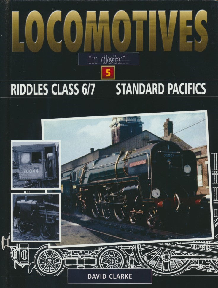 Locomotives in Detail: 5 - Riddles Class 6/7 Standard Pacifics