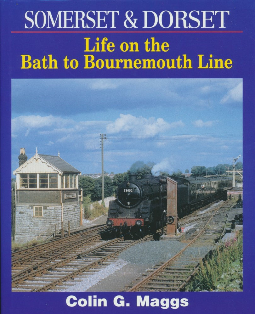 Somerset and Dorset: Life on the Bath to Bournemouth Line