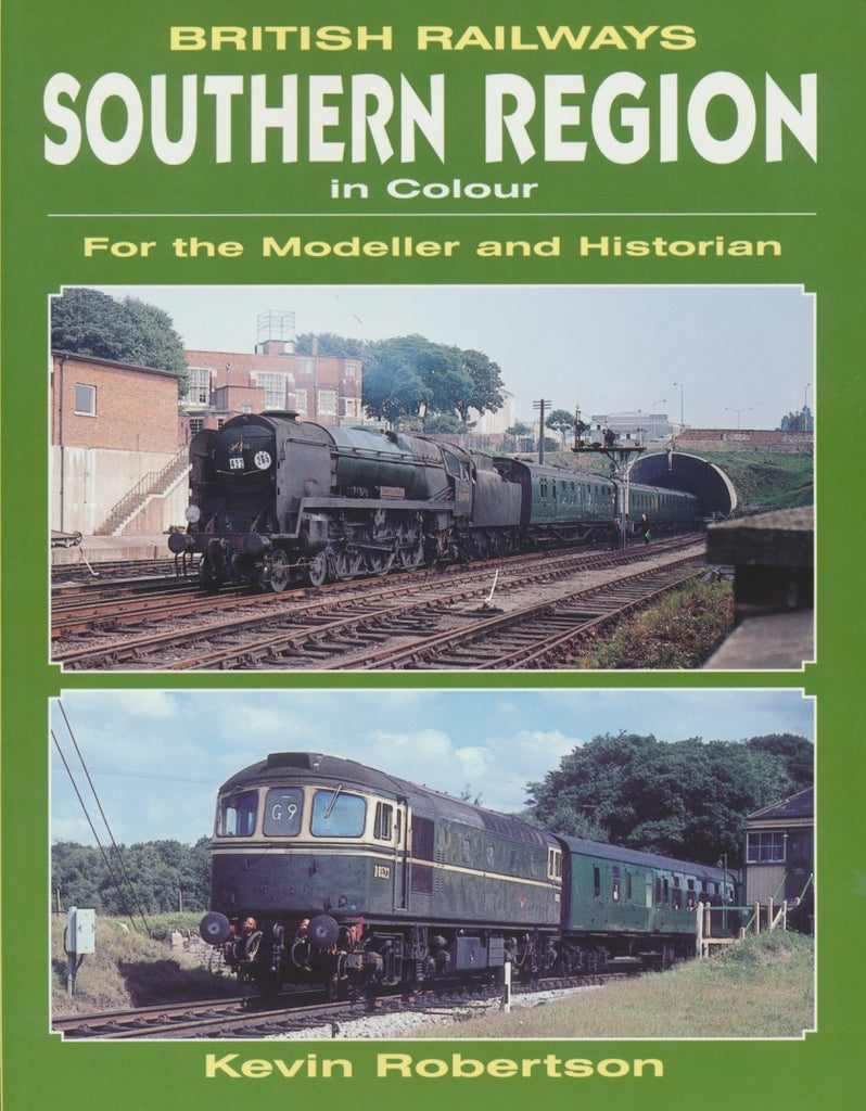 British Railways Southern Region In Colour For The Modeller And Historian