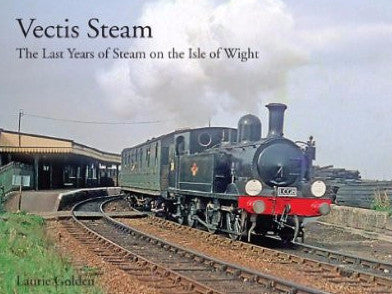 Vectis Steam: The Last Years of Steam on the Isle of Wight
