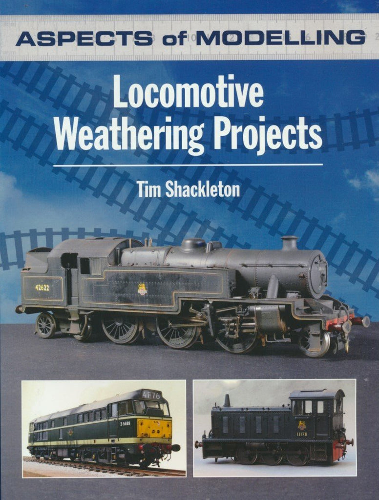 Locomotive Weathering Projects (Aspects of Modelling)