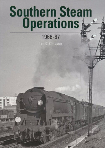SECONDHAND Southern Steam Operations 1966-67