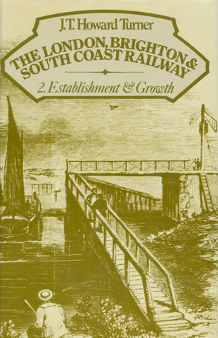 The London, Brighton & South Coast Railway - 2 Establishment & Growth
