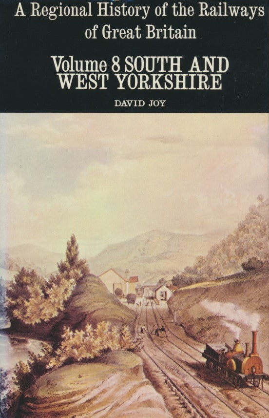 A Regional History of the Railways of Great Britain, Volume  8: South and West Yorkshire