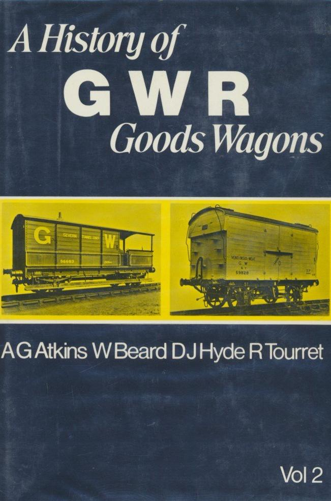 History of Great Western Railway Goods Wagons, volume 2