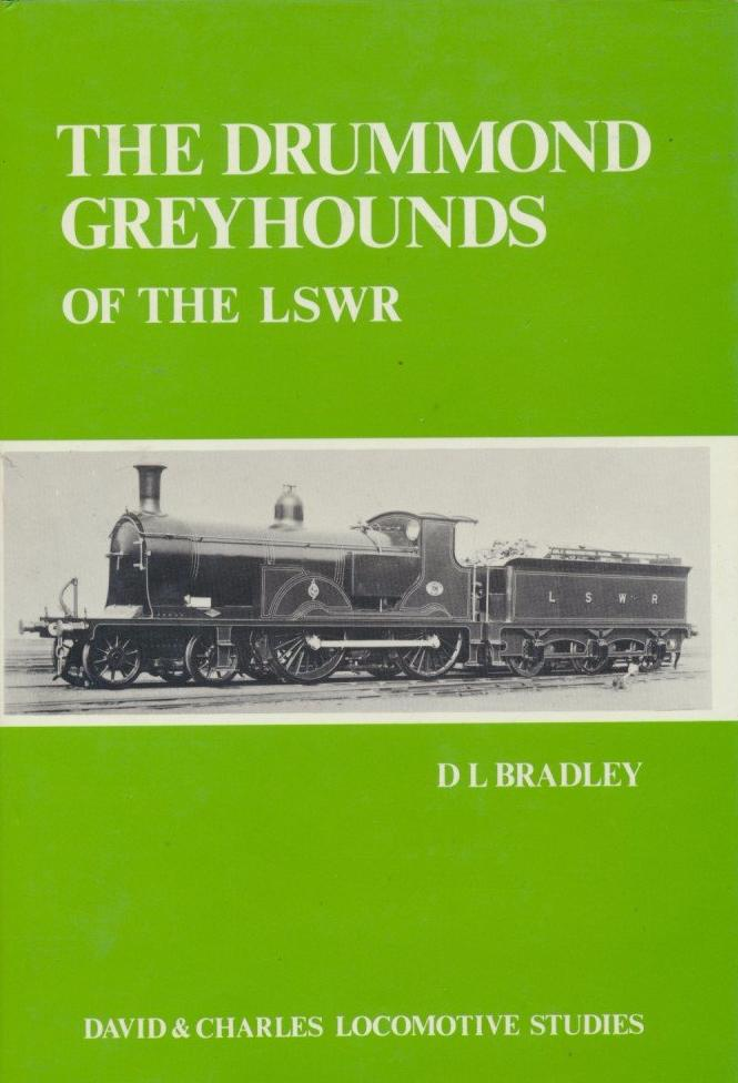 The Drummond Greyhounds of the L.S.W.R. (Locomotive Study)