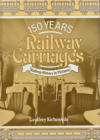 150 Years of Railway Carriages (Railway History in Pictures)