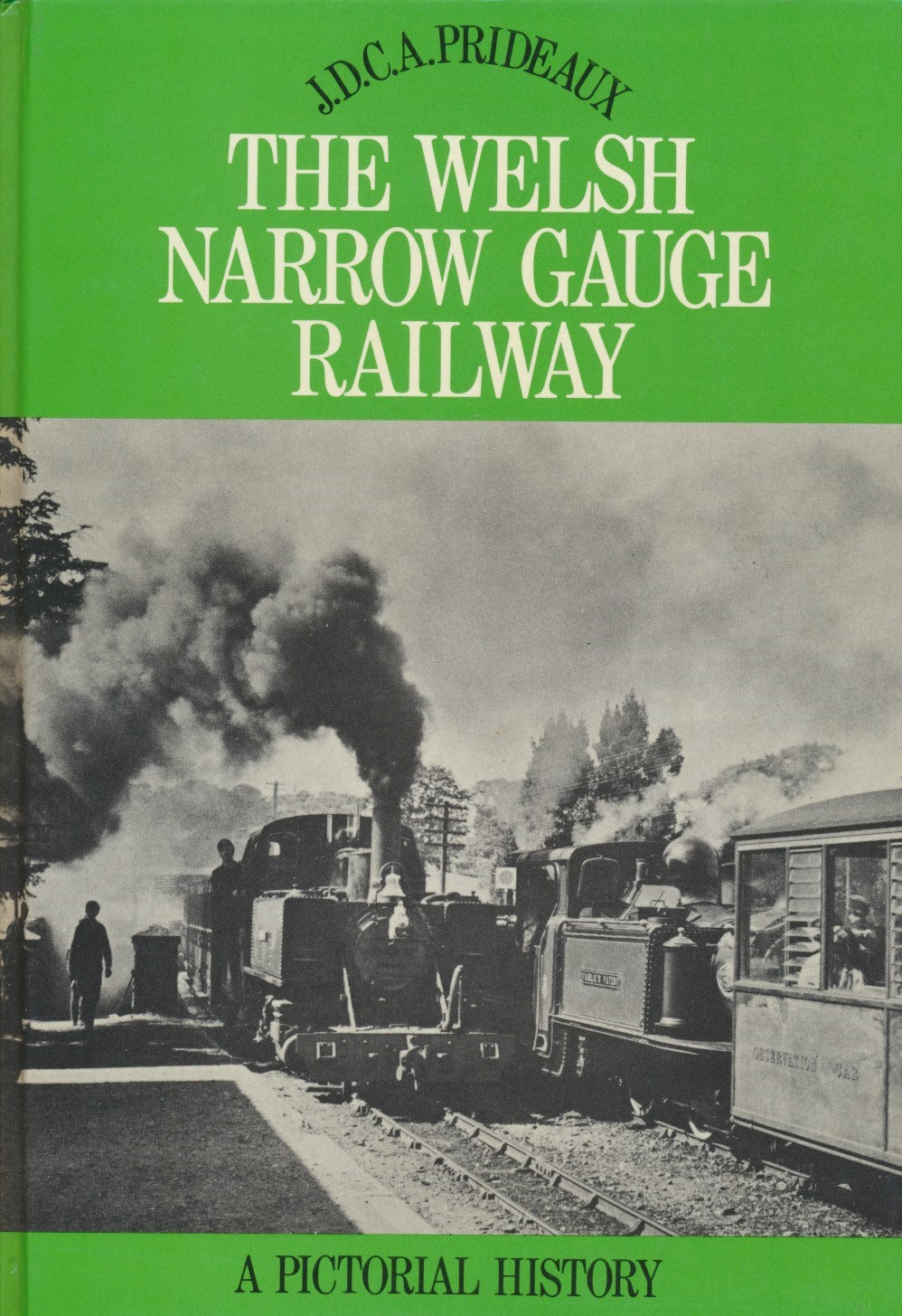 The Welsh Narrow Gauge Railway - A Pictorial History
