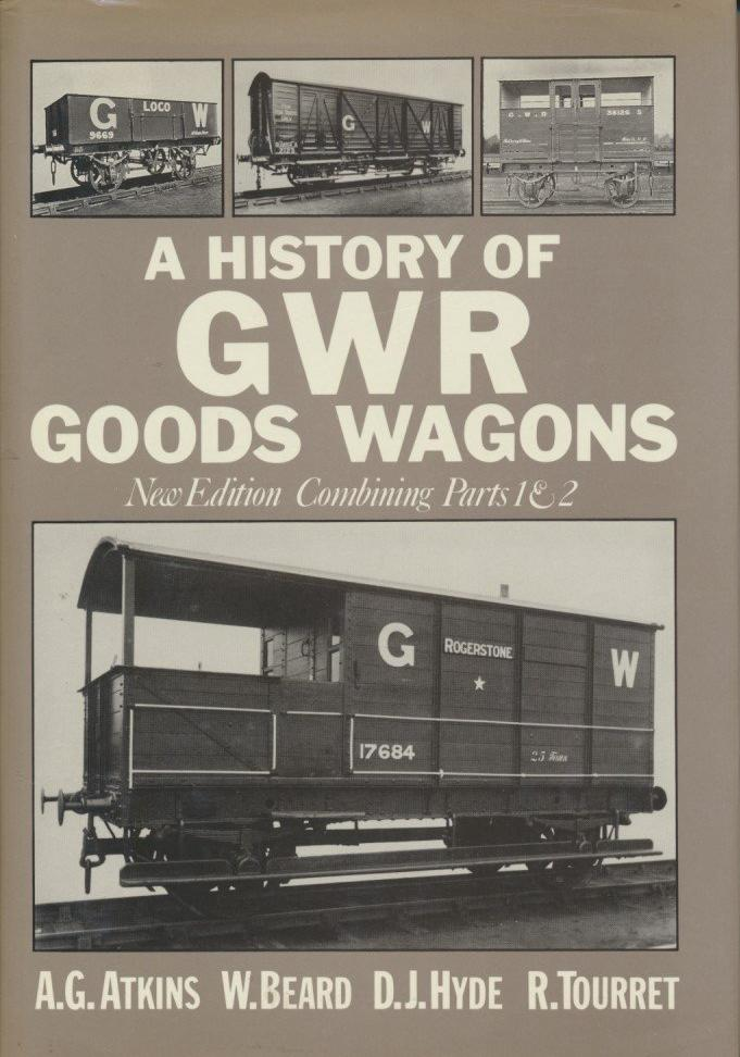 History of Great Western Railway Goods Wagons - New Edition Combining Parts 1 & 2