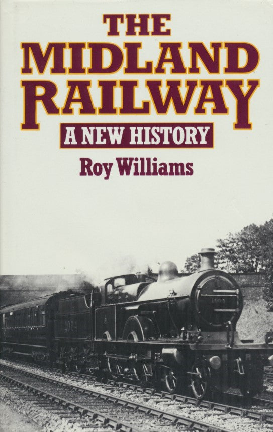 The Midland Railway - A New History