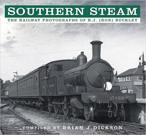 Southern Steam - The Railway Photographs of RJ (Ron) Buckley