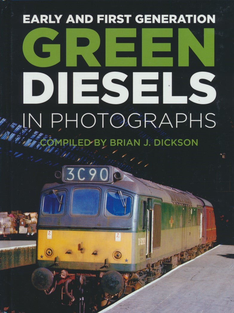 Early and First Generation Green Diesels in Photographs