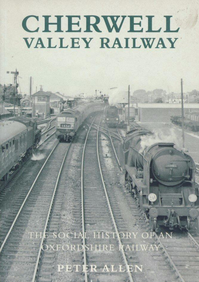 Cherwell Valley Railway - The Social History of an Oxfordshire Railway